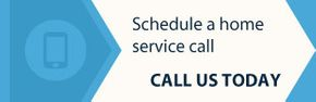 schedule a home service call - call us today